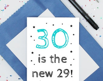 funny 30th birthday card - 30 is the new 29 - humorous birthday card - funny card for him - sarcastic card for men - thirtieth birthday card