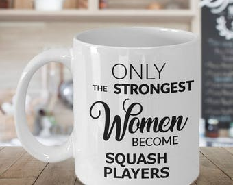 Squash Game Gifts - Squash Coffee Mug - Only the Strongest Women Become Squash Players Coffee Mug Ceramic Tea Cup
