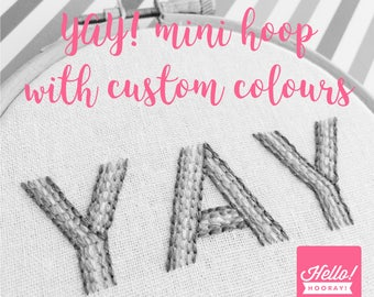 Yay // custom colours // hand embroidered mini hoop art // embroidery // modern embroidery // congratulations gift
