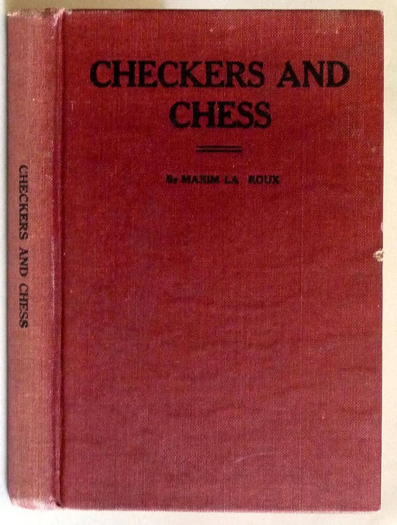 A Complete Guide to the Games of Checkers and Chess 1916 by Maxim La Roux - Hardcover HC - Antique Games Strategy