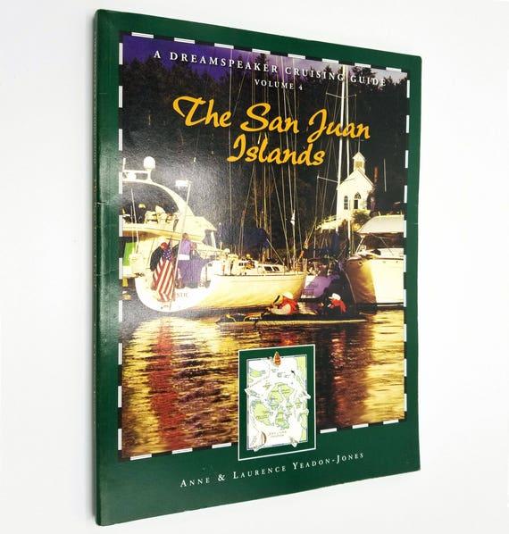 A Dreamspeaker Cruising Guide Volume 4: The San Juan Islands by Anne & Laurence Yeadon-Jones 2006 Pacific Northwest