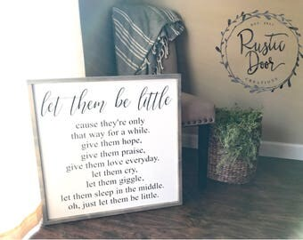 Large Let Them Be Little Sign | Nursery Wooden Sign| Farmhouse Sign | Children Saying Wood Sign