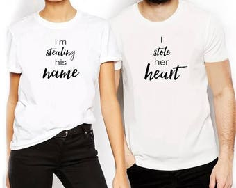 Engagement T-Shirts,Engagement Gift,Couples Shirts,Couples Shirt Set,Engaged Shirts,I Stole her Heart  I'm Stealing his Name,His Hers TShirt