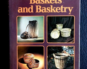Complete book baskets and basketry history and lore of baskets plus DIY