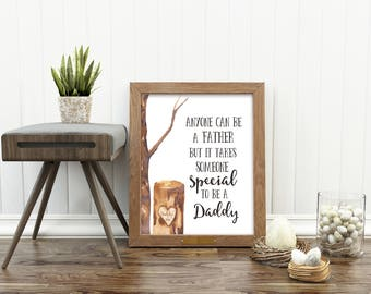 Anyone Can Be a Father But It Takes Someone Special To Be a Daddy Print-Father's Day Print-Tree Print-Love Daddy-Instant Download-Wall Art