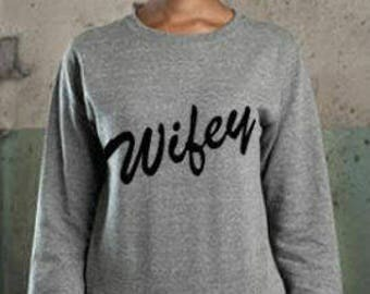 Women's Wifey Printed Sweater ~ Ideal Gift Wedding/Anniversary
