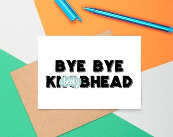 Funny New Job Card, Funny Leaving Card, Bye Bye Knobhead, Rude Congratulaions Card, Sorry You're Leaving Card, New Job Congratulations Card
