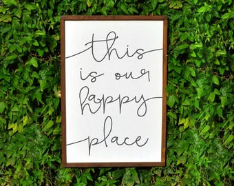 This Is Our Happy Place Sign | Rustic Home Decor Wood Sign | Living Room Sign | Fixer Upper Style Sign | Farmhouse Style Sign | Mom Gift