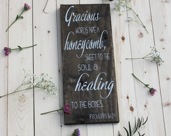 Proverbs 16:24, Gracious words are a honeycomb, healing, bones, Sign, Rustic, Home Decor, Homemade, Farm House, Thankful, Happy Home