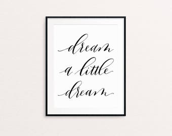Dream a Little Dream Printable Art / Wall Art / Instant Download