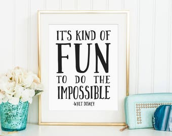 Sale 50% Off - It's Kind Of Fun To Do The Impossible - Walt Disney quote print nursery poster Print wall decor Printable black and white