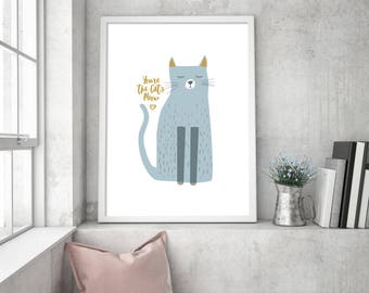 You're the cat's meow print
