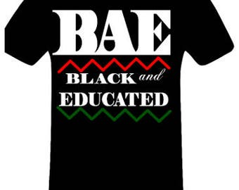 BAE (Black & Educated) shirt