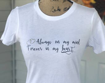 Forever In My Heart - Memorial Tee - Women's Tee - Mama Tee