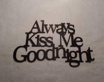"Wall word ""Always kiss me goodnight"""