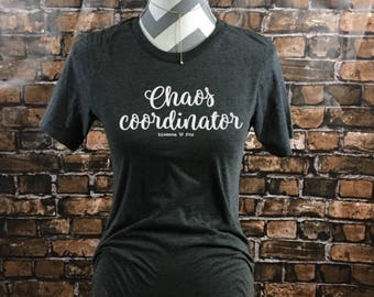 Mom Shirt, Chaos Coordinator Shirt, Motherhood Shirt, Mother of Chaos Shirt, Mom, Chaos Shirt, Mama Life, I raise bundles of chaos
