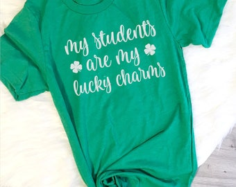 St Patricks Teacher Shirt, My Students are my Lucky Charms Shirt, One Lucky Teacher, Teacher St Patricks, Lucky to be a Teacher, Lucky Shirt