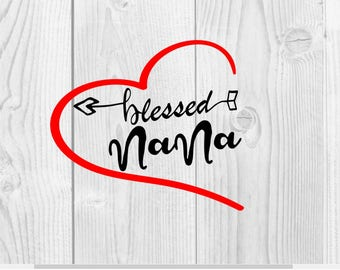 Blessed NaNa SVG- DXF PNG included - design for cricut or silhouette printing file