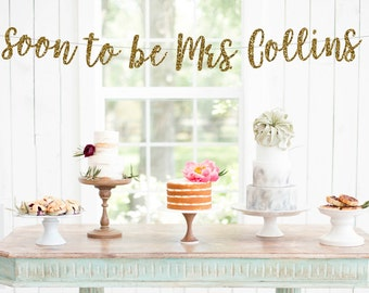 Soon to be Mrs Banner, Bachelorette Party Banner, Wedding Banners, Enagement Party Banners, Bridal Shower Banners, Custom Banners