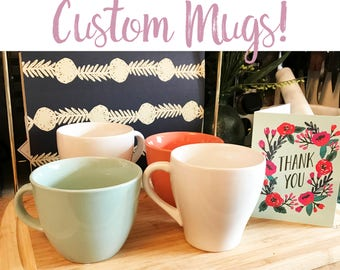 Custom Mug - Customized Coffee Cup - Personalized Mug - Custom Quote Mug