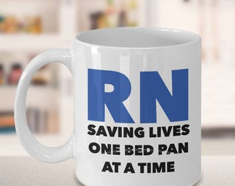 RN Nurse Saving Lives one bed pan at a Time, Funny Mug for Nurses, Funny Nurse Gift, Nurse's Week.  Male Nurse Gift