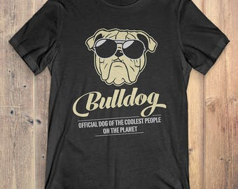 Bulldog Dog T-Shirt Gift: Bulldog Official Dog Of The Coolest People On The Planet