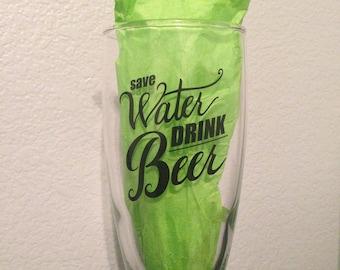 Beer glass   Save Water Drink Beer