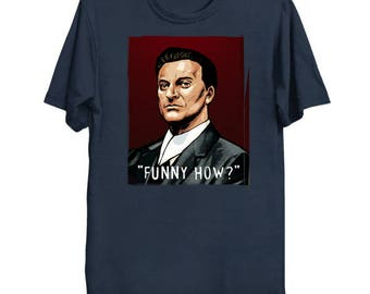 Goodfellas - 'Funny How?' T-Shirt