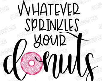 Whatever Sprinkles Your Donuts; SVG and PNG