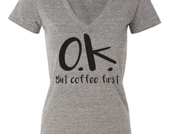 Funny t shirt for coffee lovers. Not a morning person. Funny coffee shirt. Ok but first coffee. I hate mornings. Coffee tshirt. Graphic tee
