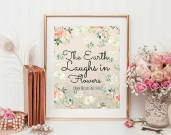 Famous Quotes. The Earth Laughs in Flowers. Inspirational Quotes. Printable Art.