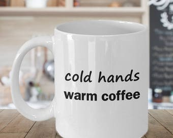 cold hands, warm coffee - novelty mug