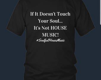 Soulful House Music Unisex Tshirt