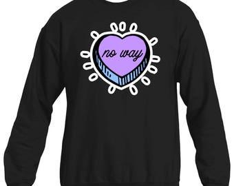 No Way Candy Heart Graphic Sweatshirt, Printed Sweatshirt, Pastel Goth, Candy Heart Sweater, Women's Sweatshirt, Made to Order