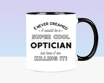 Gift For Optician Gift For Optometrist Gift For Eye Doctor Gift For Ophthalmologist Gift Optician Mug Optician To Be Gifts Optician Student