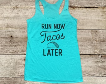 Run Now Tacos Later - funny Mexican food Soft Tri-blend Soft Racerback Tank - funny fitness gym yoga running exercise shirt