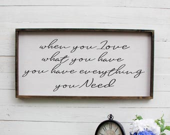 When You Love What You Have You Have Everything You Need Rustic Bedroom Sign Bedroom Sign Couples Sign Above Bed Romantic Bedroom Decoration