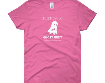 Keep Calm and Ghost Hunt Women's short sleeve t-shirt