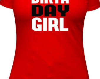 Birthday Girl shirt birthday shirt women bday shirt adult birthday shirt birthday tshirt birthday t shirt B-day shirt red shirt gift fit tee