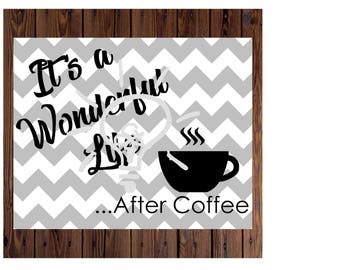 It's a Wonderful Life... After Coffee