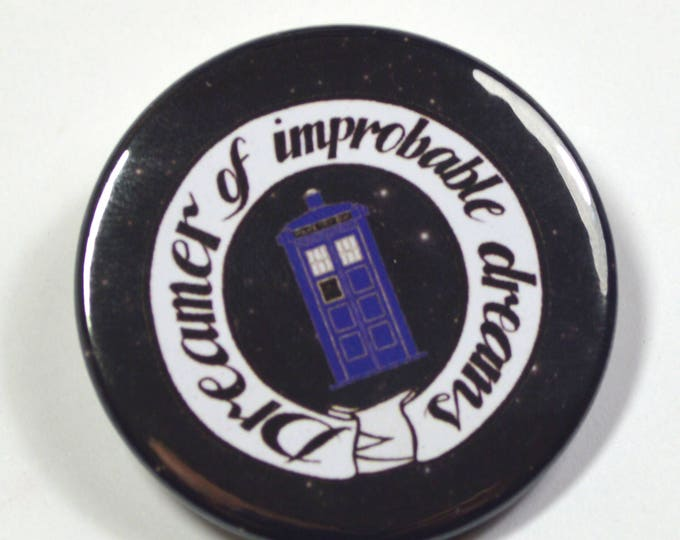 "Dr.Who Doctor Who ""Dreamer of Improbable Dreams"" Pinback Button Badge"