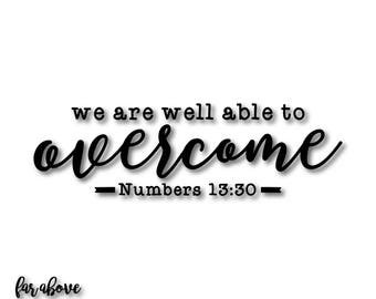 Overcome We Are Well Able to Numbers 13:30 Bible Verse Christian Scripture SVG, EPS, dxf, png, jpg digital cut file for Silhouette or Cricut