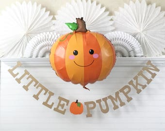 Little Pumpkin Banner & Balloon - 5 inch Letters - Fall Baby Shower Banner Baby Pumpkin Banner Pumpkin Baby Shower Little Pumpkin Balloon