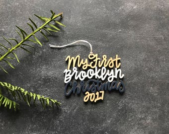 Our/My First Brooklyn Christmas 2017 Ornament - Choose your phrase and color! | Christmas Ornament | Housewarming Gift | Christmas Gift