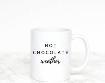 hot chocolate, hot chocolate gift, hot chocolate mug, hot chocolate bar, hot chocolate weather, coffee mug, coffee mug with sayings,
