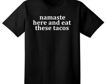 Namaste shirt - Yoga and Tacos Funny yoga tshirt