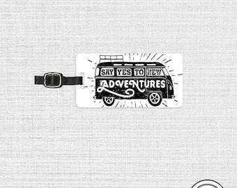 Luggage Tag Say YES to adventure Bus , Printed Personalized Metal Tag, Single Tag   Custom information on Backs Single Tag