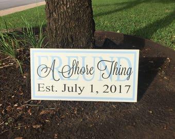 Nautical Wedding Sign ~A Shore Thing ~Wedding Sign ~Anchor ~Nautical Sign ~Personalized Wedding ~Engagement Gift~Beach Wedding~Wedding Decor