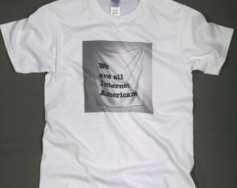 We Are All Internet Americans critique shirt