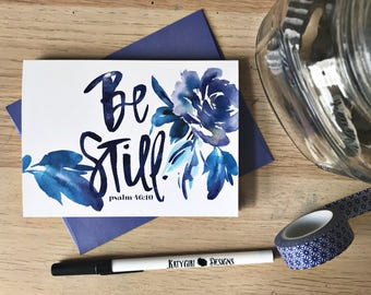 Be Still - Hand Lettered Greeting Card with Coordinating Envelope - Psalm 46:10 - encouraging for any occasion